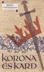 Korona és kard (Képes történelem)