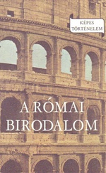 A Római birodalom (Képes történelem)