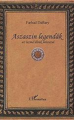 Aszaszin legendák - Az iszmá'iliták mítoszai