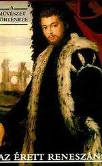 A művészet története:Az érett reneszánsz