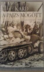 Kard a pajzs mögött..A Konrád hadműveletek története 1945
