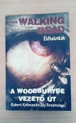 The Walking Dead - A Woodburybe vezető út - Élőhalottak
