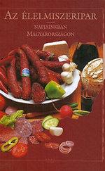 Az élelmiszeripar napjainkban Magyarországon