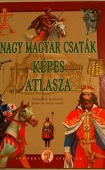 Nagy magyar csaták képes atlasza