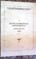 Repüléstörténeti konferencia közleményei 1997.
