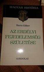 Az erdélyi fejeledemség születése