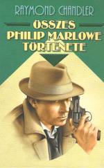 Raymond Chandler összes Philip Marlowe története 1-2-3.