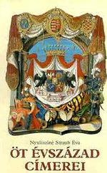 Öt évszázad címerei