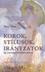 Korok, stílusok, irányzatok az európai irodalomban