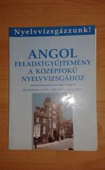 Angol feladatgyűjtemény középfokú nyelvvizsgához