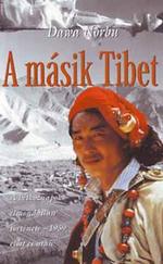 A másik Tibet - A hétköznapok elmondatlan története-1959 előtt és után