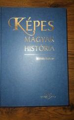 Képes magyar história - 1111 ÉV A KÁRPÁT-MEDENCÉBEN