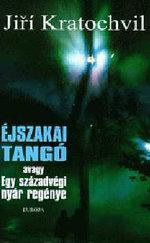 Éjszakai tangó avagy egy századvégi nyár regénye