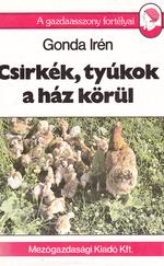 Csirkék, tyúkok a ház körül (RITKA)