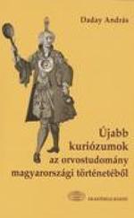 Újabb kuriózumok az orvostudomány magyarországi történetéből