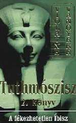 Tuthmószisz 2. könyv (A fékezhetetlen Íbisz)