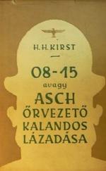 08-15 avagy Asch őrvezető kalandos lázadása