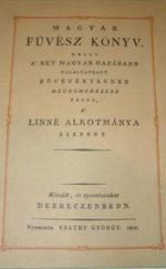 Magyar füvész könyv. Melly a' két hazábann található növények megesmerésére vezet [Reprint]