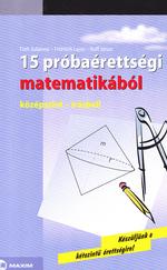 15 próbaérettségi matematikából (ÚJszerű kötet)