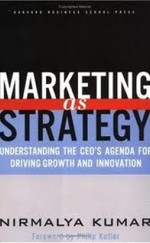 Marketing as strategy - Understanding the CEO's agenda for driving growth and innovation