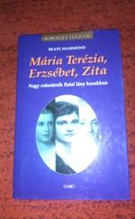 Mária Terézia, Erzsébet, Zita