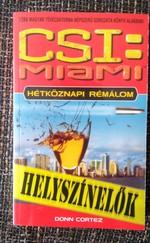 CSI: Helyszínelők - Miami (Hétköznapi rémálom)