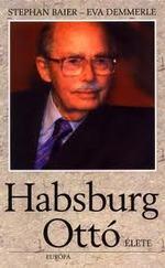 Habsburg Ottó élete