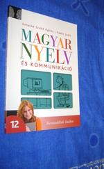 Magyar nyelv és kommunikáció - Tankönyv 12.