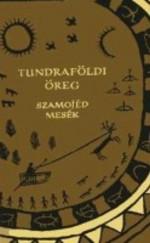 Tundraföldi öreg - Szamojéd mesék
