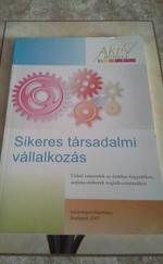 Sikeres társadalmi vállalkozás- Üzleti ismeretek az értelmi fogyatékos, autista emberek foglalkoztatásához