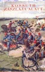 Kossuth zászlaja alatt