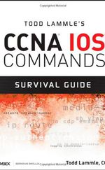 Todd Lammle's CCNA IOS Commands Survival Guide
