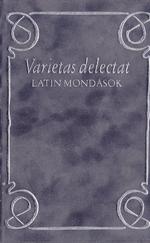 Varietas delectat - Latin mondások (bársonykötésű)