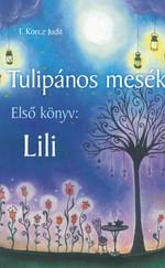 TULIPÁNOS MESÉK Első könyv: LILI