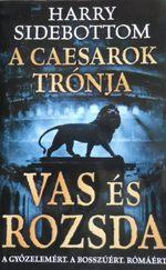 A Caesarok trónja - Vas és rozsda