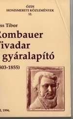Rombauer Tivadar a gyáralapító