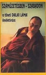 Száműzetésben - szabadon - a tibeti Dalai Láma önéletírása