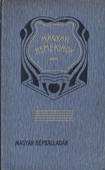 Magyar népballadák (Magyar remekírók sorozatból) 1906-ból