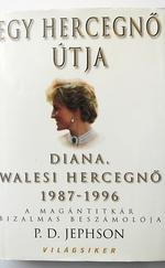 Egy hercegnő útja. Diana, walesi hercegnő, 1987-1996