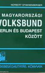 A magyarországi Volksbund Berlin és Budapest között
