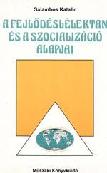 A fejlődéslélektan és a szocializáció alapjai (RITKA)