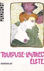 Tououse Lautrec élete