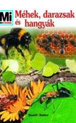 Méhek, darazsak és hangyák - Mi micsoda 86.