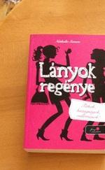 Lányok regénye 1. - Titkok, hazugságok, vallomások!