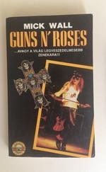 Guns N' Roses .. avagy a világ legveszedelmesebb zenekara!