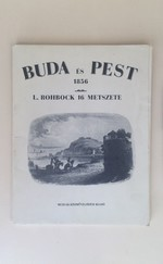 Buda és Pest 1856: L. Rohbock 16 metszete