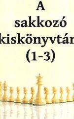 Sakkozó kiskönyvtára 1- 3