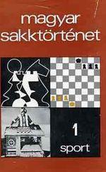 Magyar Sakktörténet 1 kötet