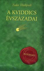 Tudor Hushpush: A kviddics évszázadai (könyvtári Roxfort tulajdon)