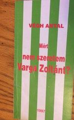 Miért nem szeretem Varga Zoltánt?